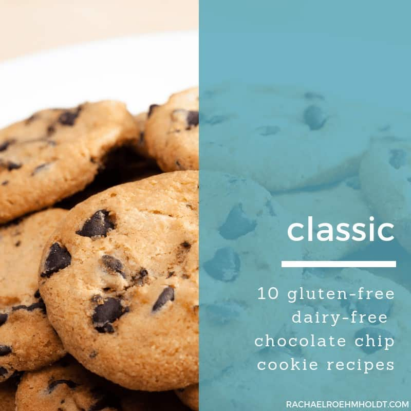 Gluten-free Dairy-free Classic Chocolate Chip Cookie Recipes