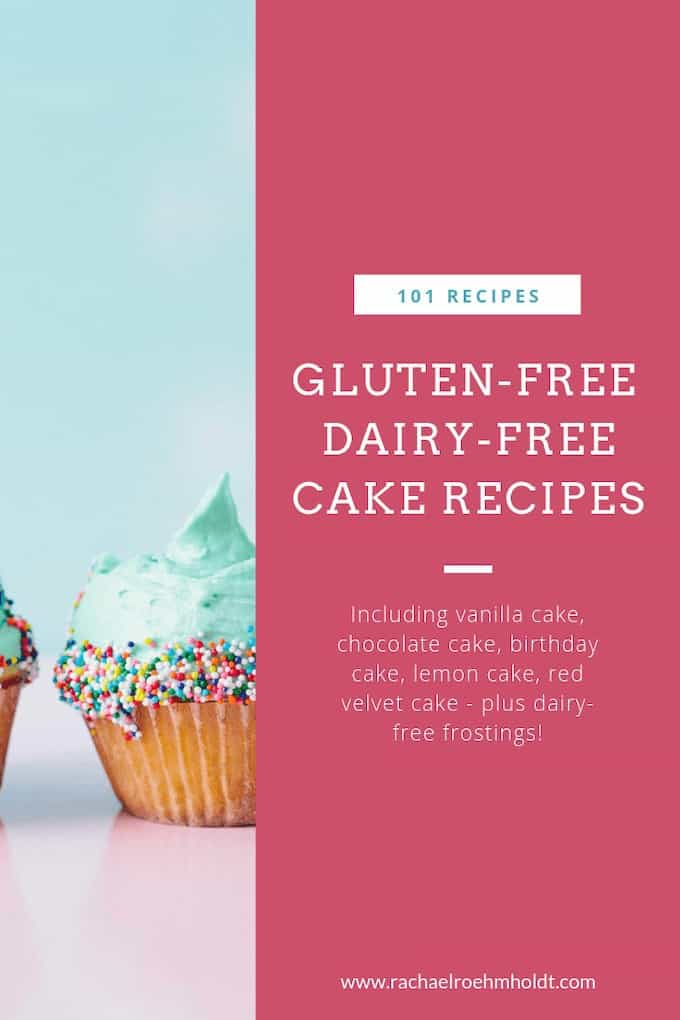 101 Recipes: Gluten-free Dairy-free Cake Recipes