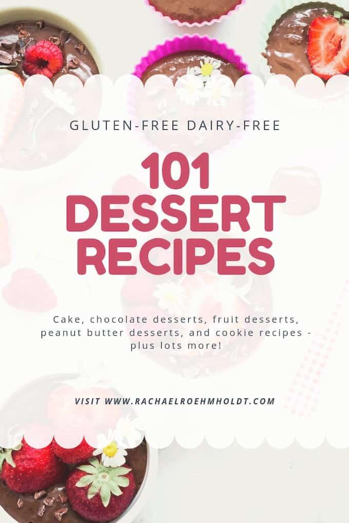 101 Dessert Recipes: gluten-free dairy-free recipe roundup