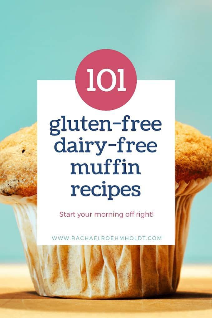 101 Gluten-free Dairy-free Muffin Recipes