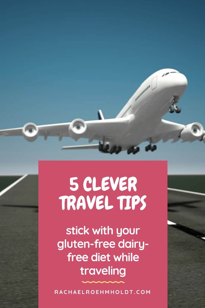 5 Clever Travel Tips: Stick with your Gluten-free Dairy-free Diet while Traveling