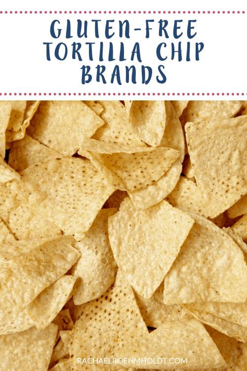 Gluten-free Tortilla Chip Brands
