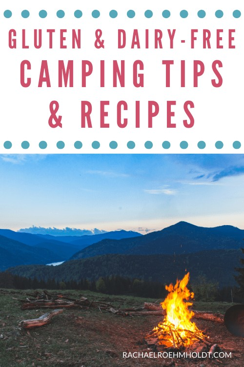 Gluten and Dairy-free Camping Tips & Recipes