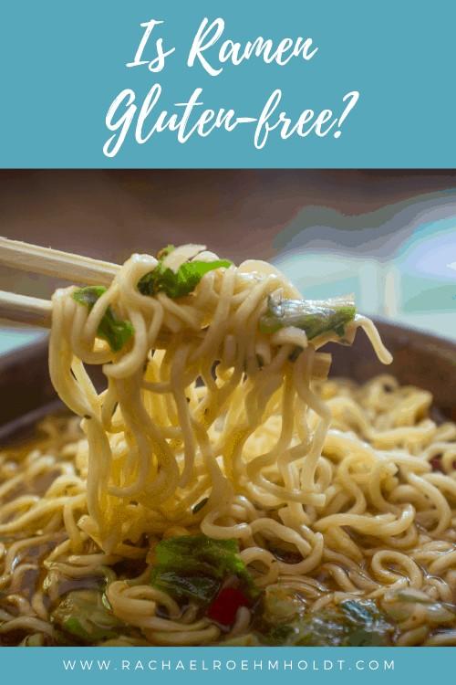 Is Ramen Gluten-free?