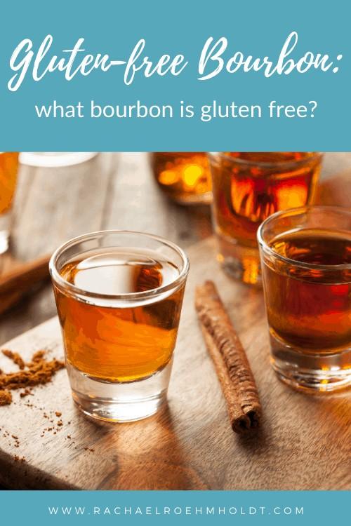 Gluten-free Bourbon: what bourbon is gluten free?