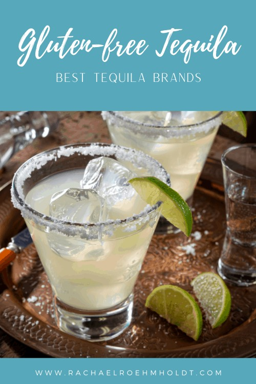 Gluten-free Tequila: best tequila brands