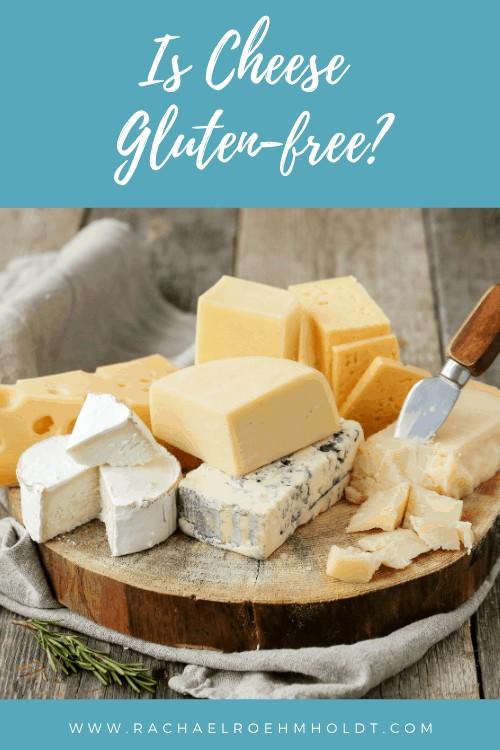 Is Cheese Gluten-free?