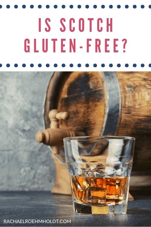 Is Scotch gluten free?