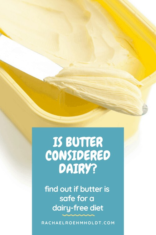 Is butter considered dairy: find out if butter is safe for a dairy-free diet