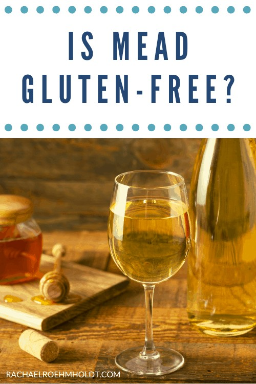 Is Mead Gluten-free? Find out if mead is safe for a gluten-free diet