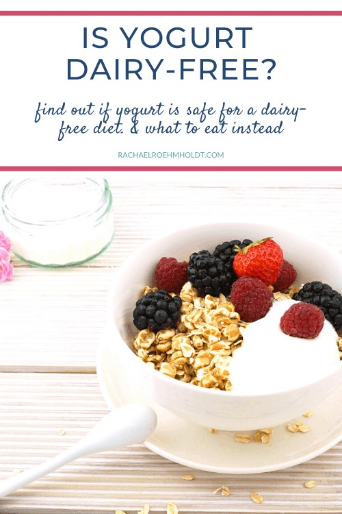 Is Yogurt Dairy-free? Find out if yogurt is safe for a dairy-free diet and what to eat instead