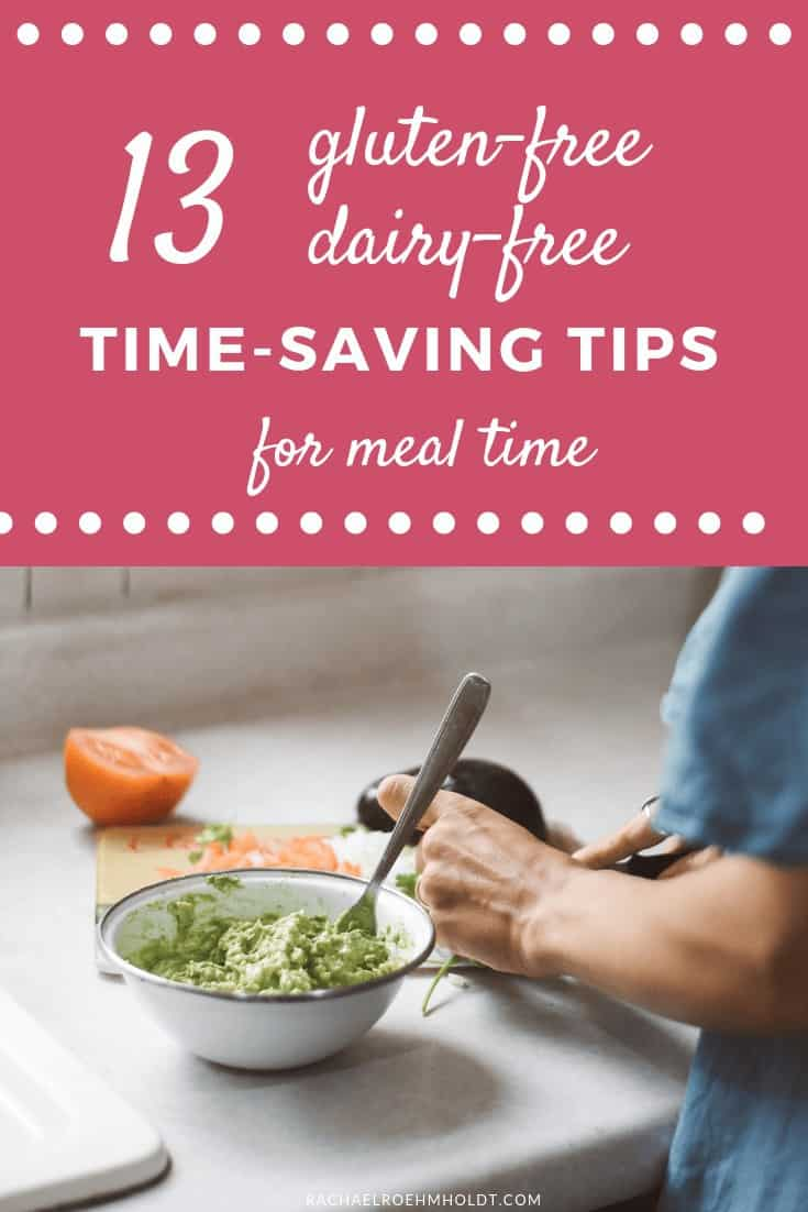 13 Time-Saving Tips for Making Gluten-free Dairy-free Meals