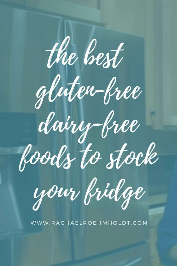 The best gluten-free dairy-free foods to stock your gluten-free dairy-free fridge
