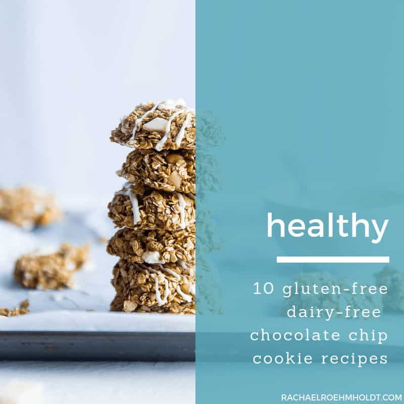 Gluten-free Dairy-free Healthy Chocolate Chip Cookie Recipes