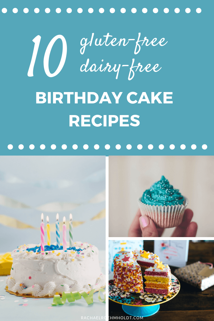 10 Gluten-free Dairy-free Birthday Cake Recipes