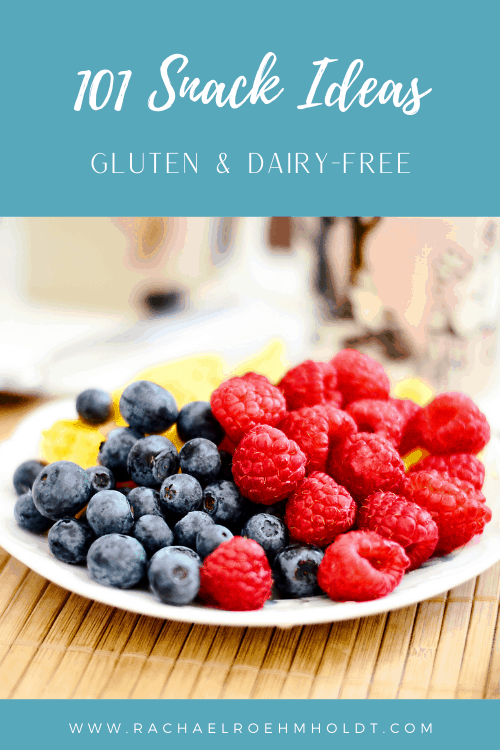 101 Gluten and Dairy-free Snack Ideas