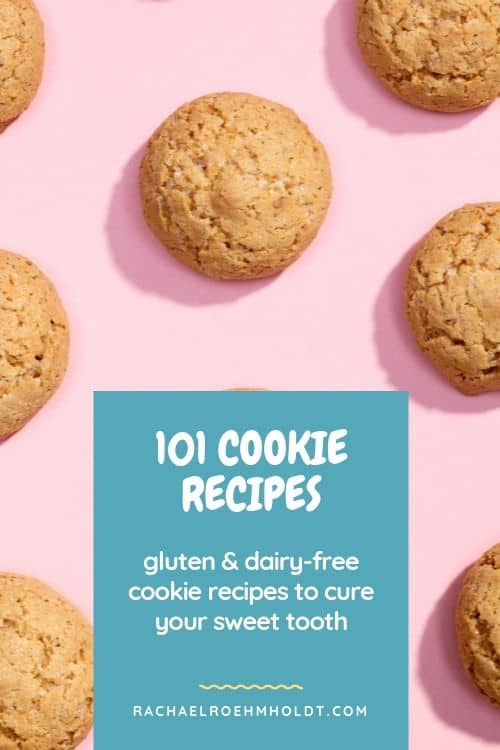101 Cookie Recipes: gluten and dairy-free