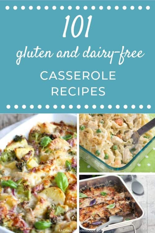 101 Gluten & Dairy-free Casserole Recipes