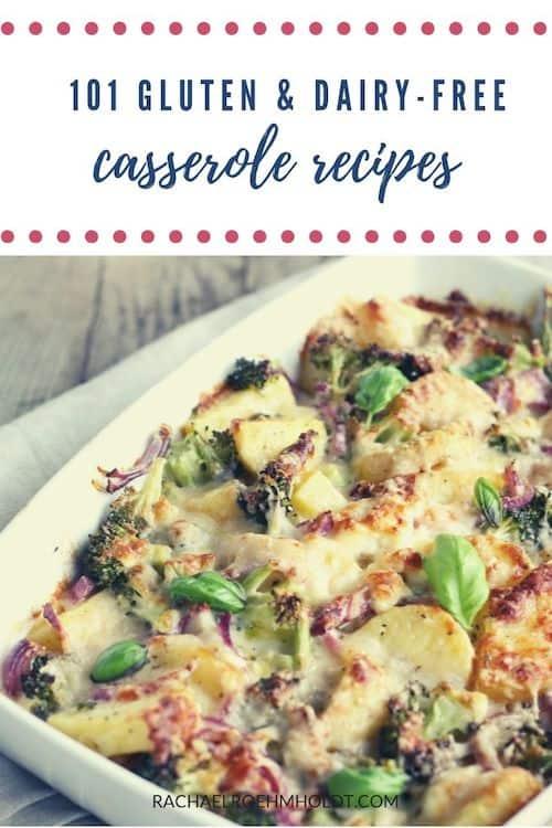 101 Gluten & Dairy-free Casserole Recipes