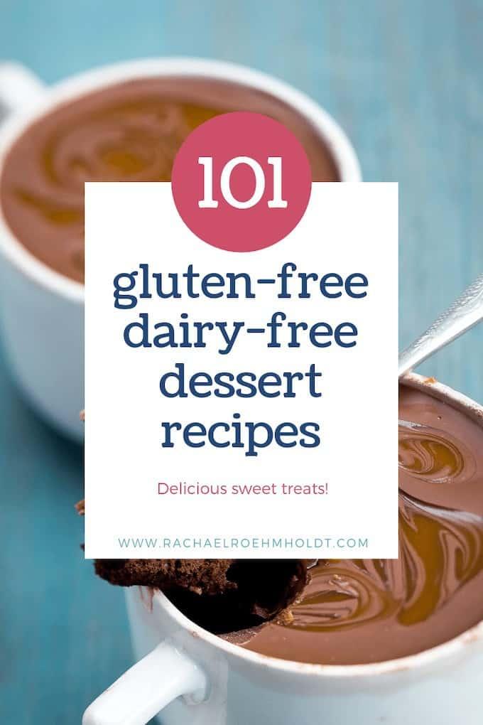 101 Gluten-free Dairy-free Dessert Recipes