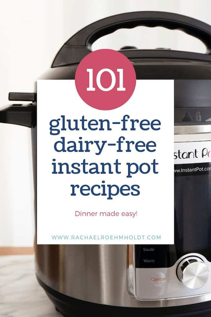 101 Gluten-free Dairy-free Instant Pot Recipes