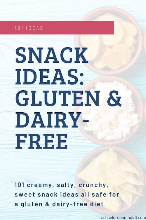 Snack Ideas: Gluten & Dairy-free