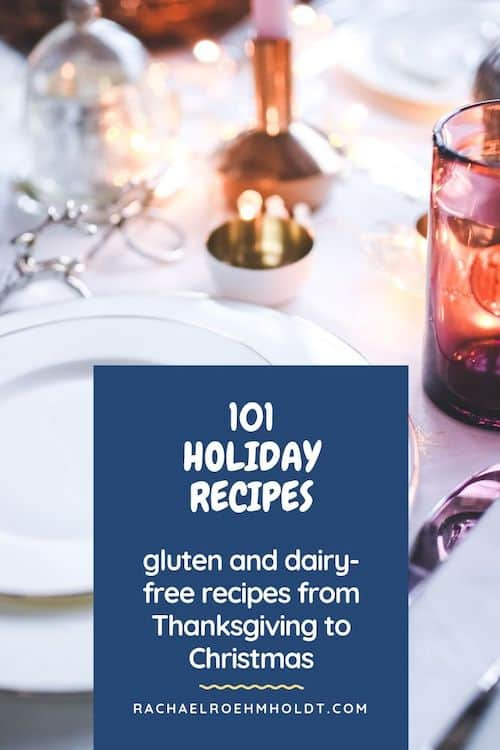 101 Gluten-free Dairy-free Holiday Recipes