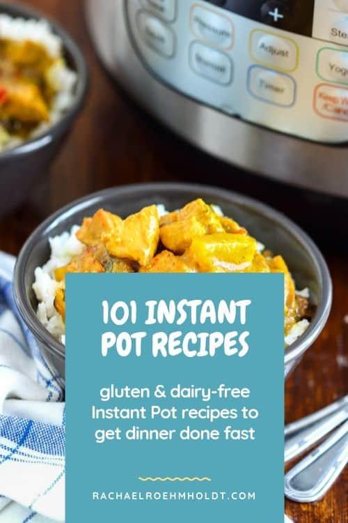 101 Gluten & Dairy-free Instant Pot Recipes