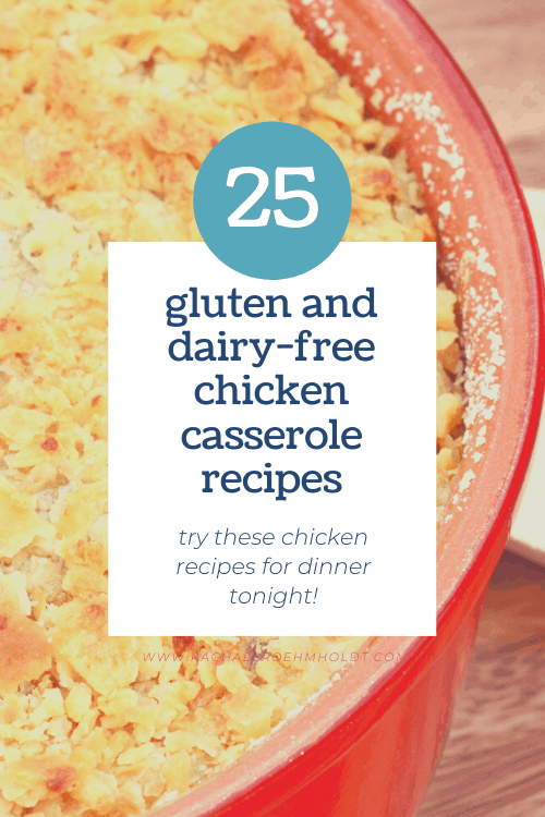 25 Gluten and Dairy-free Chicken Casserole Recipes