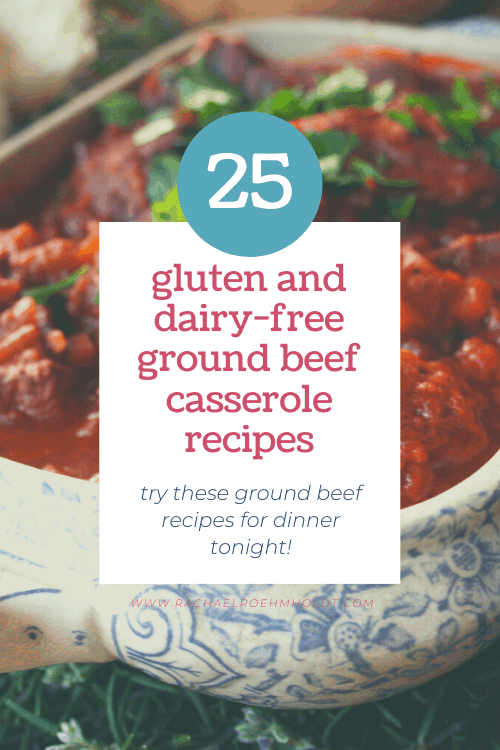 25 Gluten and Dairy-free Ground Beef Casserole Recipes