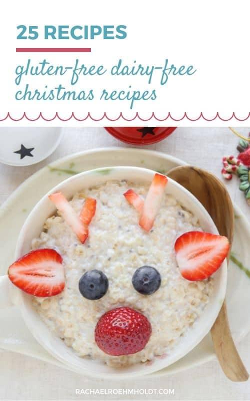 25 gluten-free dairy-free Christmas recipes