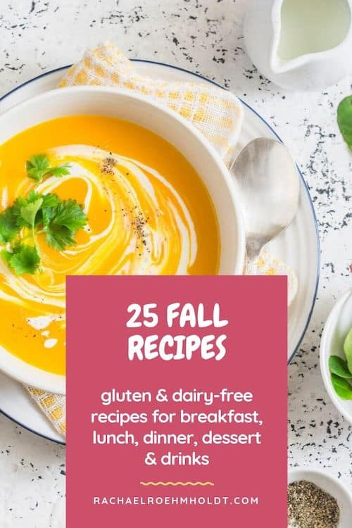 25 Fall Recipes: gluten-free dairy-free fall recipes