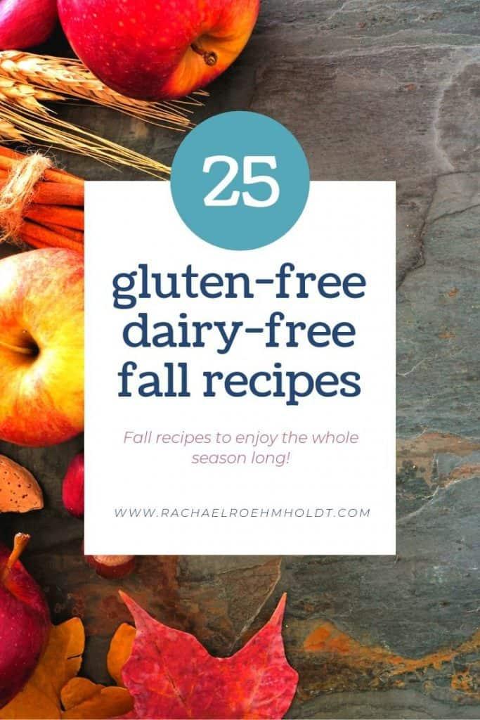 25 Gluten-free Dairy-free Fall Recipes