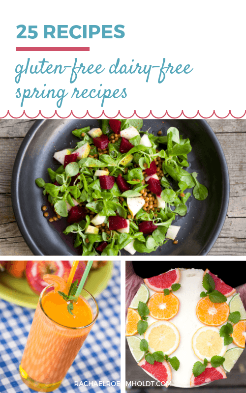 25 gluten-free dairy-free recipes for spring