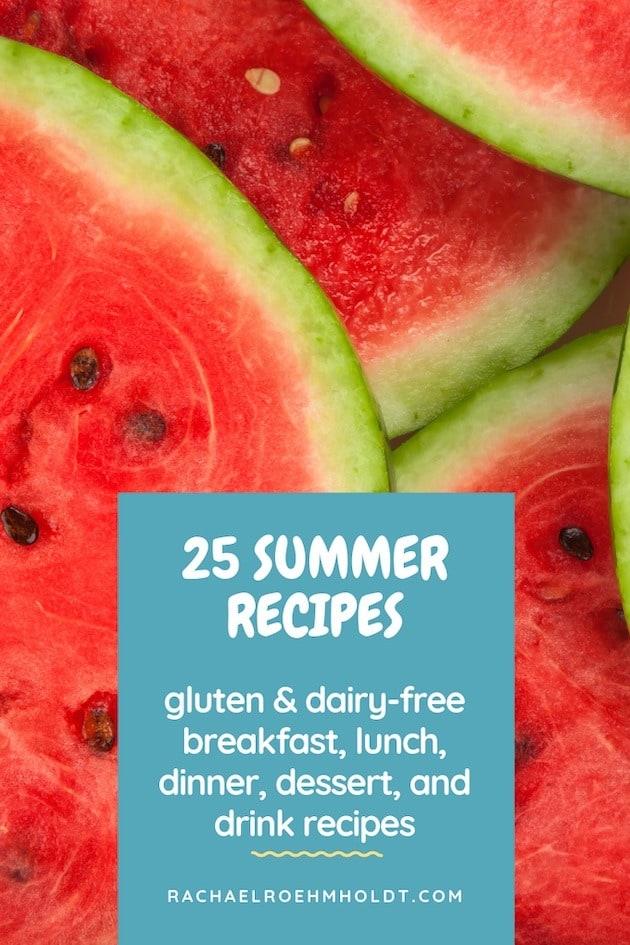 25 Gluten-free Dairy-free Summer Recipes