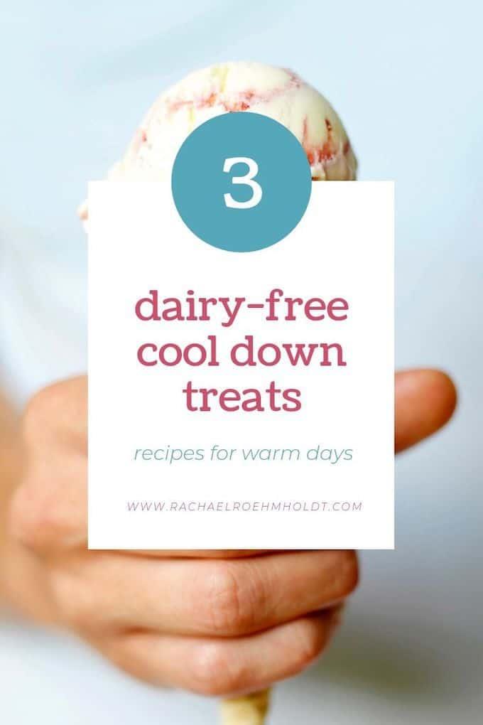 3 Dairy-free Cool-Down Treats