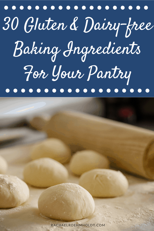 30 Gluten & Dairy-free Baking Ingredients for your Pantry