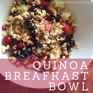 Quinoa Breakfast Bowls For Busy Mornings | RachaelRoehmholdt.com
