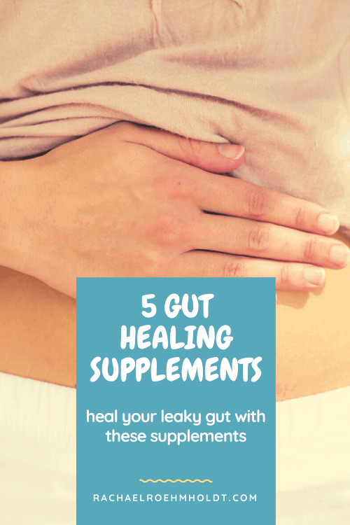 5 Gut Healing Supplements