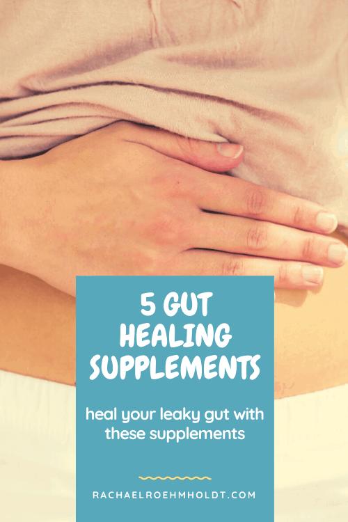 5 Gut Healing Supplements