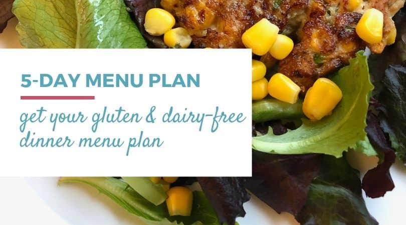Free 5-day gluten and dairy-free menu plan