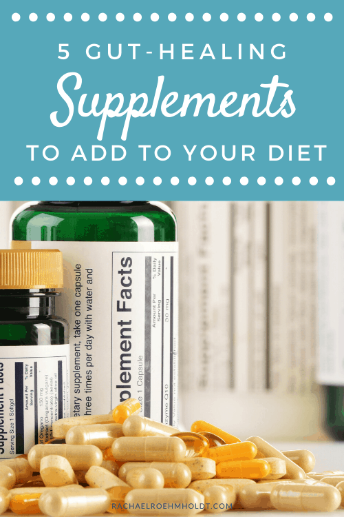 5 Gut Healing Supplements to Add To Your Diet