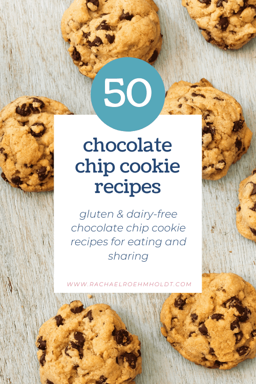 50 Gluten and Dairy-free Chocolate Chip Cookie Recipes