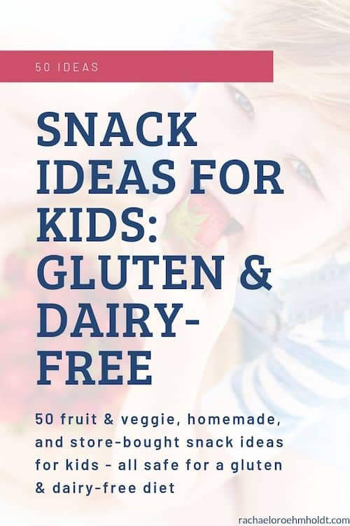 50 Gluten and Dairy-free Snack Ideas for Kids