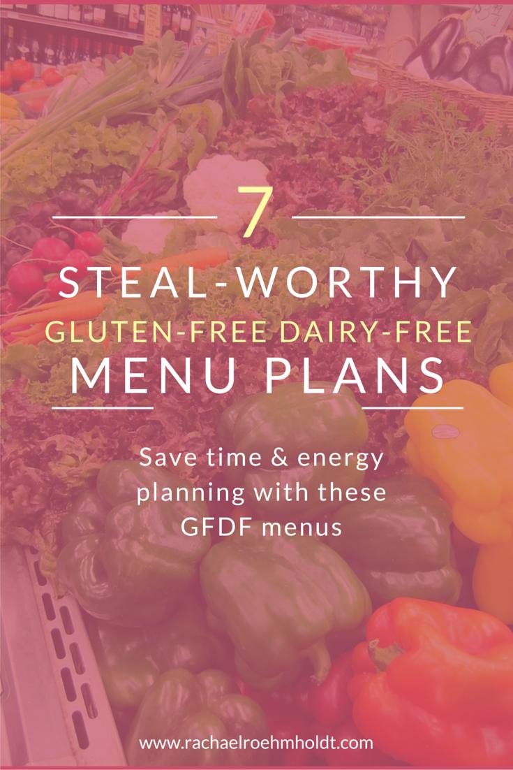 7 Steal-worthy Gluten-free Dairy-free Menu Plans | RachaelRoehmholdt.com
