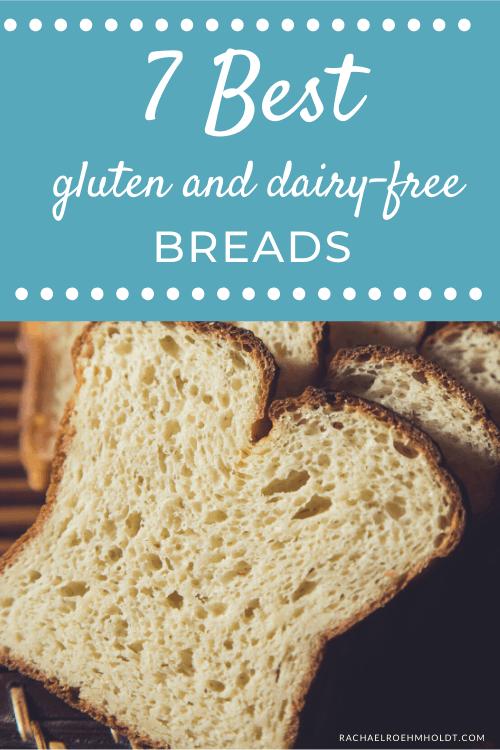 7 Best Gluten and Dairy-free Breads