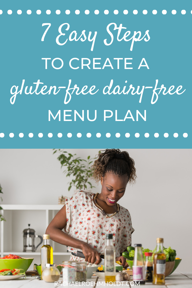 If you're already eating a gluten-free dairy-free diet or looking to start, check out this post with the seven easy steps to create a gluten-free dairy-free menu plan.