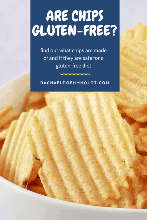Are Chips Gluten-free? Find out if they are safe for a gluten-free diet and which types to buy