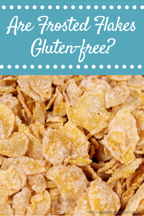 Are Frosted Flakes Gluten-free?