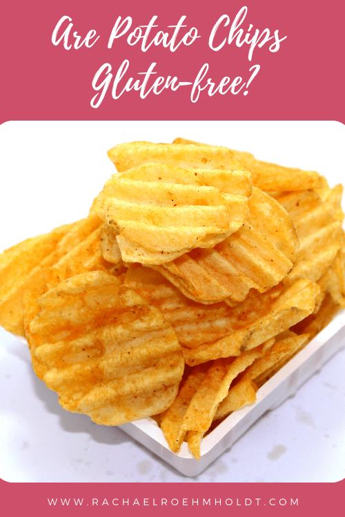 Are Potato Chips Gluten Free?